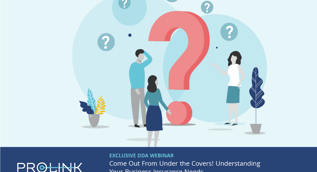 PROLINK Webinar: Understanding Your Business Insurance Needs
